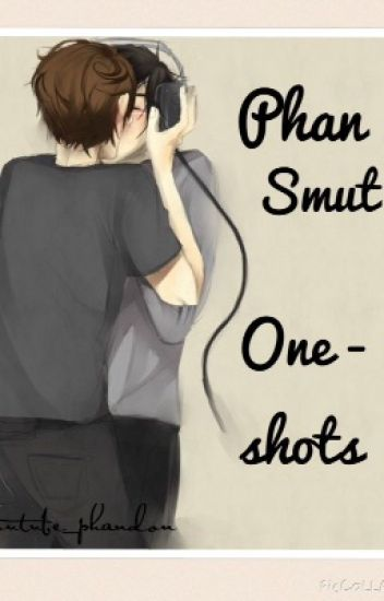 Phan Smut One - Shots