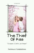 The Thief Of Kiss (cerpen) by YuKaFanFiction