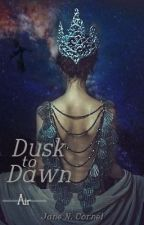 Dusk to Dawn - New Adult by HowlingJane