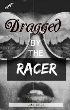 Paradise Series #1: Dragged By The Racer by Demi_Joyce