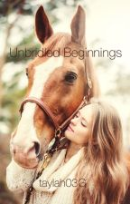 Unbridled Beginnings by taylah03G