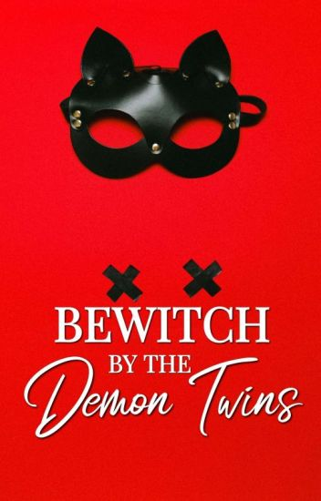 Bewitch by The Demon Twins~ (COMPLETED) SEQUEL OF CTDP