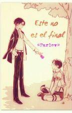 Este no es el final. by Parlev