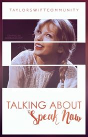 Talking About Speak Now by TaylorSwiftCommunity