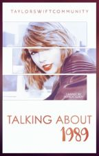 Talking About 1989 by TaylorSwiftCommunity