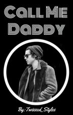 Call Me Daddy {L.S} by Twixxed_Styles
