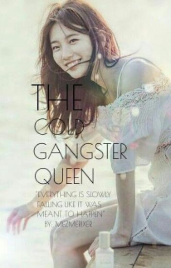 The Cold Gangster Queen.(slow Update)