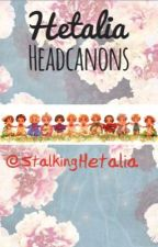 Hetalia Headcanons by StalkingFandoms