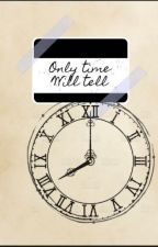 Only time will tell (Not a bad thing sequel) by voyagegypsy