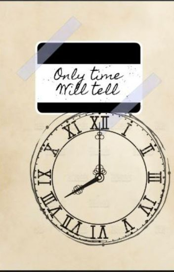 Only time will tell (Not a bad thing sequel)