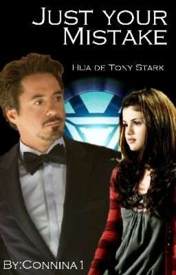 Just your Mistake / / Tony Stark Daughter