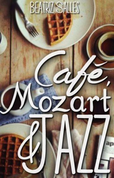 Café, Mozart e Jazz.