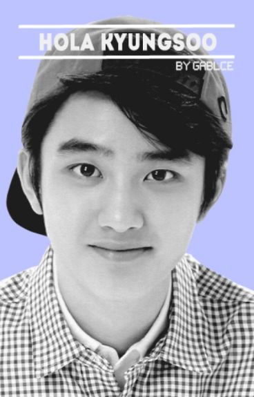 ¡Hola KyungSoo! ☆ [dks] #HK1