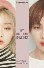 MY GIRLFRIEND IS QUEENKA by DieyanDieba8