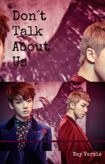 Don't talk about us [NamKook]