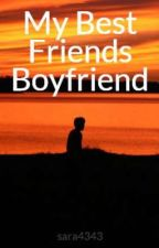 My Best Friends Boyfriend by sara4343