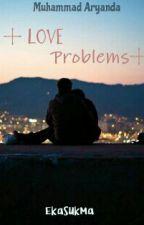 Love Problems by ekasukmaaw
