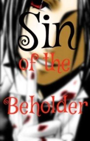 Sin of the Beholder by Idealisticwallflower
