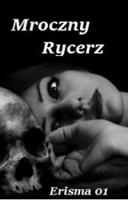 Mroczny Rycerz by Erisma01