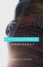 Unforgettable Pregnancy [Editing] by Theshittyqueen