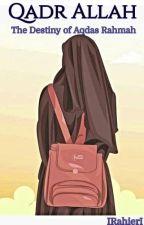 Qadr Allah: The Destiny of Aqdas (ON HOLD) by IRahierI