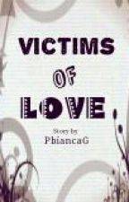 book 2: Victims of Love by PbiancaG