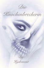 Die Knochenbrecherin by Hydraneut