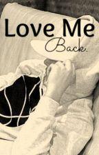 Love Me Back- Austin Mahone Fan fiction by AmeezyOnly