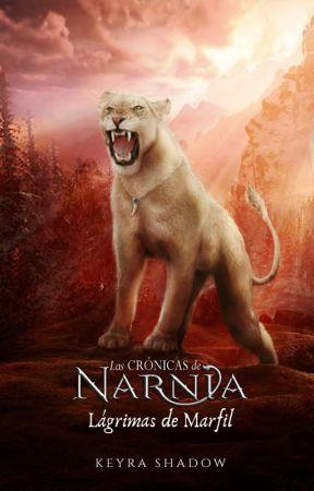 ❶ Lágrimas de Marfil ┃ Las Crónicas de Narnia by KrazyNerdGirl