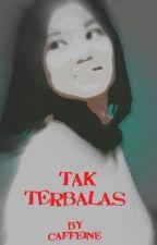 Tak Terbalas by iCaffeine
