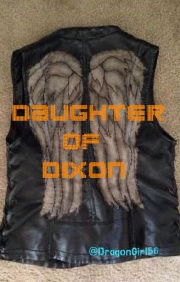 Daughter of Dixon (The Walking Dead FanFic)