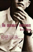 An ordinary nightmare by Selhene