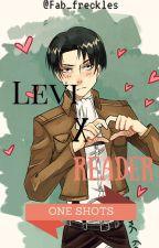 Levi x Reader ONE SHOTS by Fab_freckles