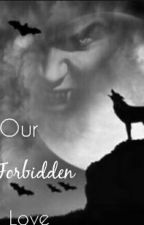 Our Forbidden Love (Sequel To TBBAM) by fvcksierraaa