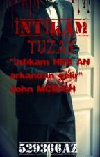 İNTİKAM(TUZAK) by 529366az