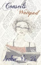 Conseils Wattpad by another_me_26
