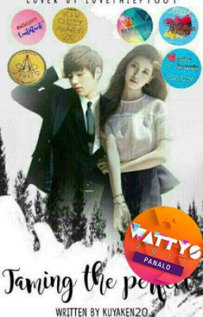 Taming the Perfect (#Wattys2017Winner) by KuyaKen20