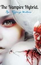 The Vampire Hybrid by vampires18tiffanyd
