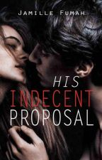 His Indecent Proposal by JFstories