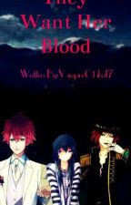 They want her Blood (Diabolik Lovers Fanfic) by VampireOtaku17