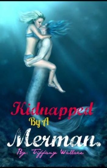 Kidnapped by a Merman