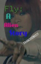 Fly: A Alien story On HOLD by Evanescence17