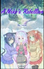 A Neko's Rebellion[Very Slow Updates] by Yui1484