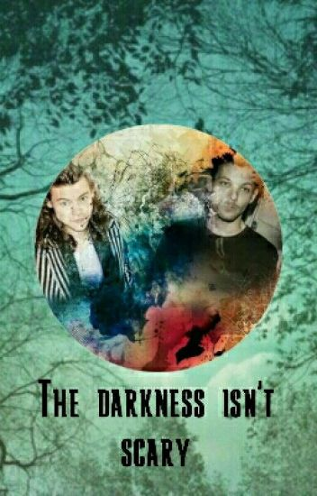 The Darkness Isn't Scary ||L.S||