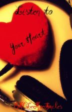 Listen To Your Heart {Book 1} by xCynicalxSkinx