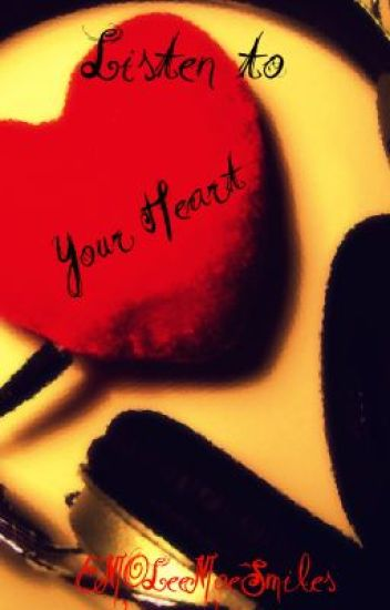 Listen To Your Heart {Book 1}
