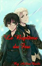 Le Baptême du Feu (FINI) by AslinnBaile