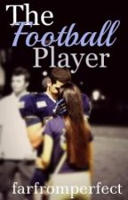 The Football Player by farfromperfect_