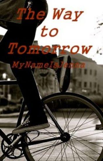 The Way To Tomorrow