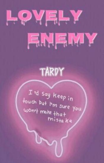 lovely enemy » tardy